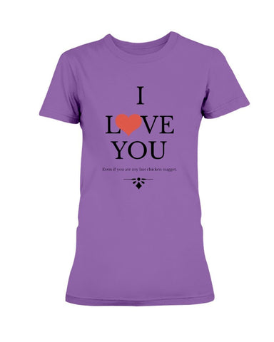 Image of I Love You (Even If You Ate My Last Chicken Nugget) T-Shirt