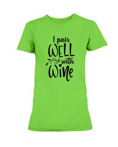 Image of I Pair Well With Wine T-Shirt