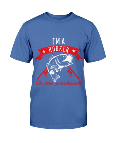 I'm A Hooker Fishing T-Shirt