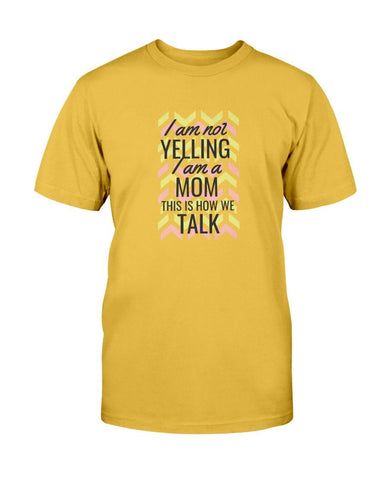 Image of I'm Not Yelling- I'M MOM - The T-shirt