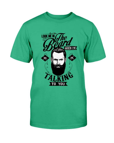 Look Me In The Beard T-Shirt