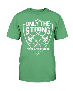 Only The Strong Pride and Honor T-Shirt