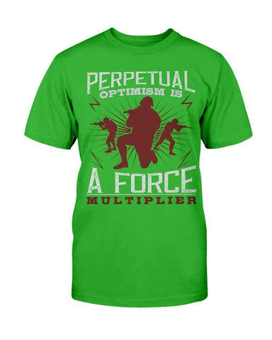 Image of Perpetual Optimism is a Force Multiplier - T-shirt