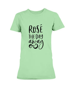 Rose The Day Away T-Shirt