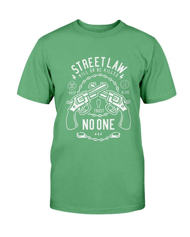 Image of Street Law- Trust No One- Kill Or Be Killed T-Shirt