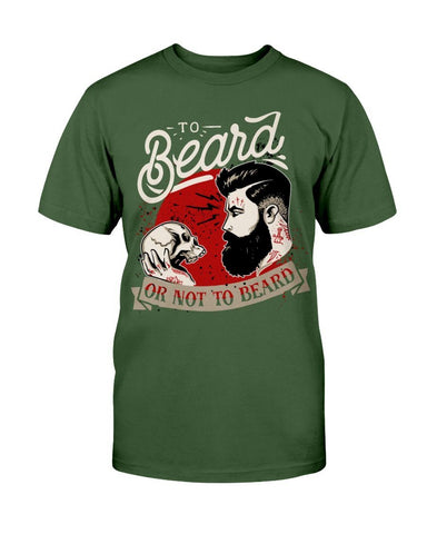 Image of To Beard, Or Not To Beard T-Shirt