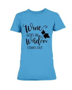 Wine In Wisdom Out T-Shirt