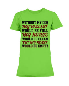Without My Dog T-Shirt