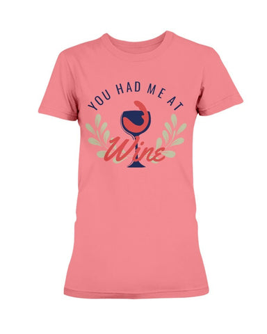 Image of You Had Me At Wine T-shirt