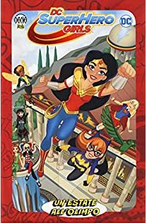 SUPER HERO GIRLS (201800) UN ESTATE ALL OLIMPO