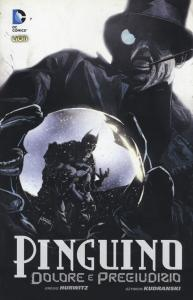 BATMAN BOOK (201500) BATMAN : PINGUINO DOLORE E PREGIUDIZIO