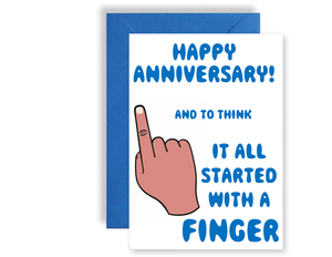 Happy Anniversary And To Think It All Started With A Finger - Card