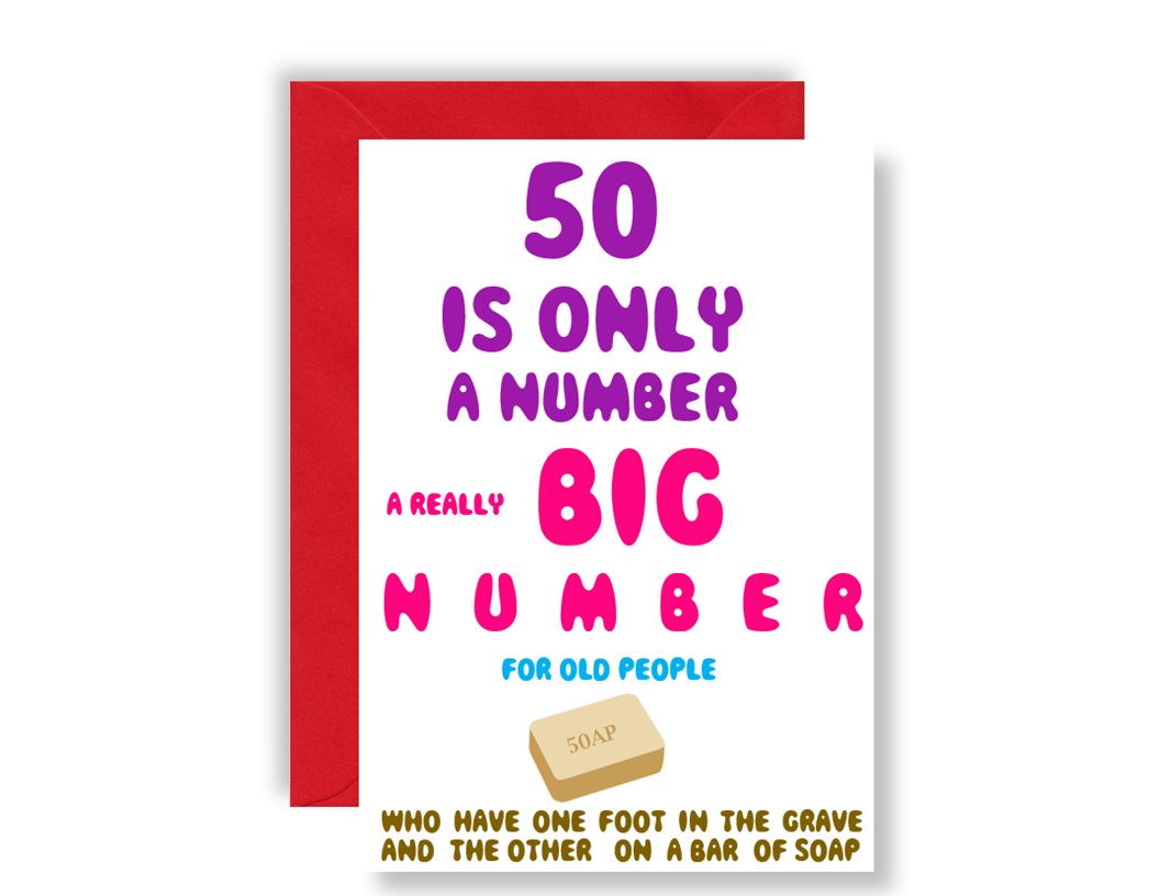 50 Is Only A Number, One Foot In The Grave - Card