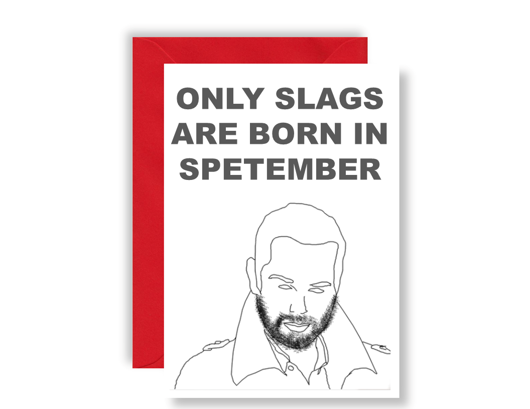 Only Sl*gs Are Born In September - Card