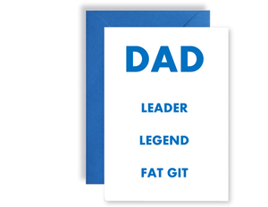 Dad Leader Legend Fat Git - Card