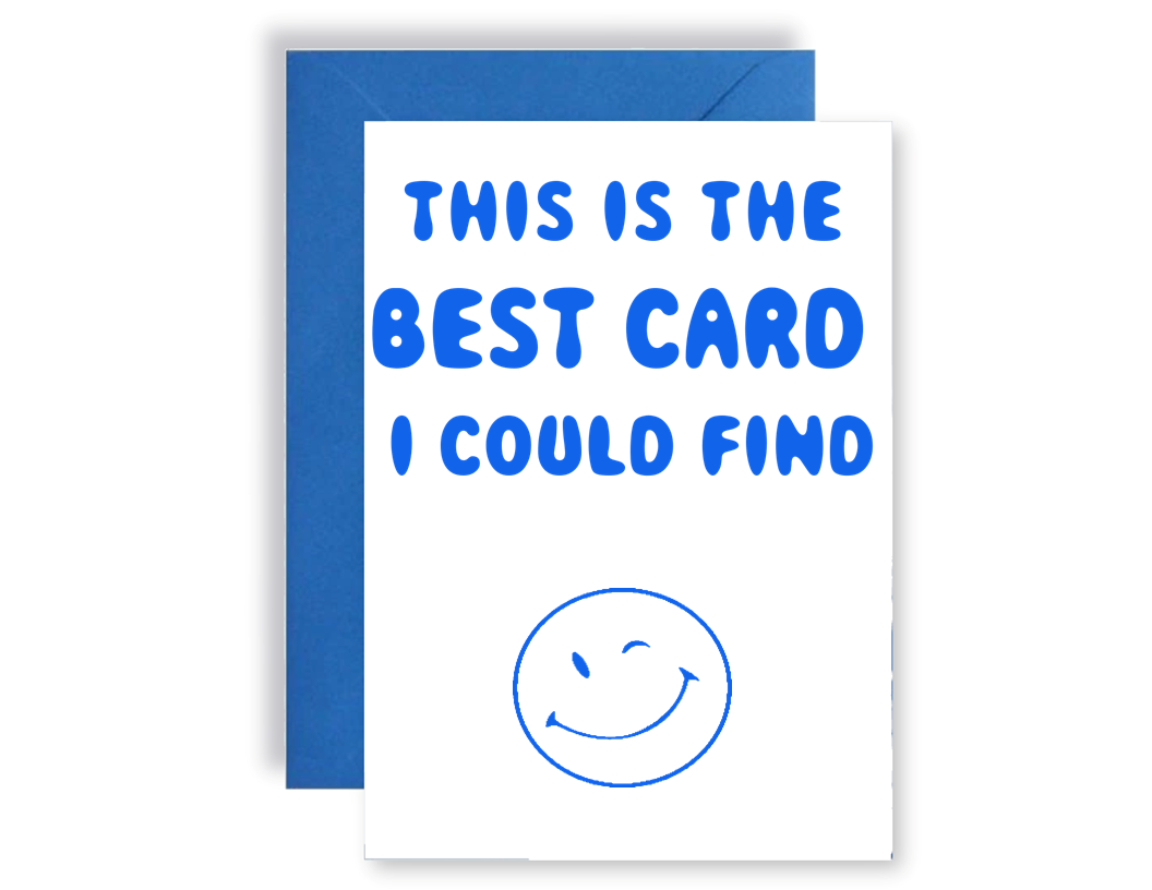 Best Card I Could Find - Card