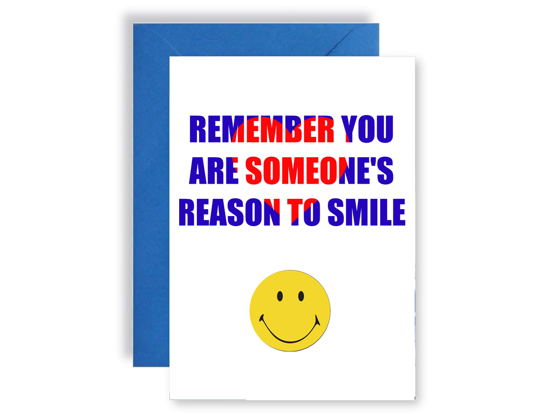 You're Someone's Reason To Smile - Card