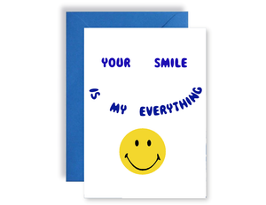 Your Smile Is My Everything - Card