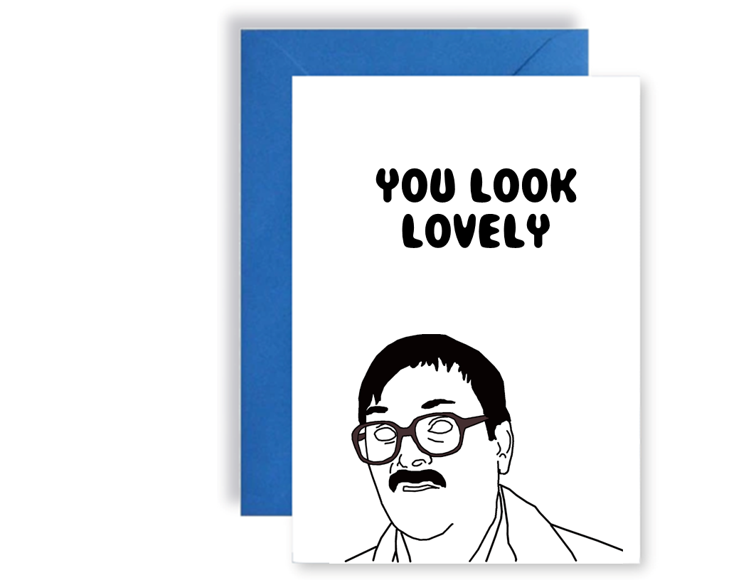 You Look Lovely Friday Night Dinner Jim Style - Card
