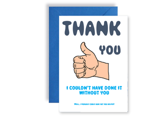 Thank You I Could Have Done It Without You - Card