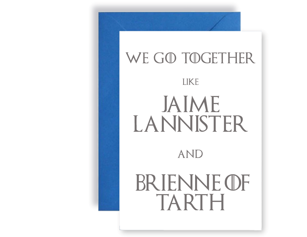 We Go Together Like Jaime Lannister And Brienne of Tarth  - Card