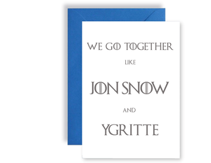 We Go Together Like John Snow And Ygritte - Card
