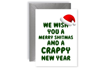 Merry Sh*tmas And Cr*ppy New year - Card