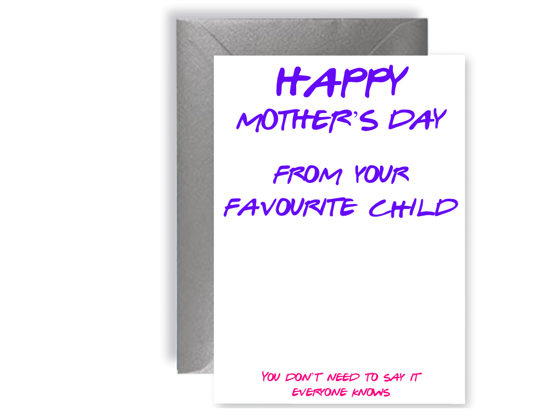 Happy Mother's Day From Your Favourite Child - Card