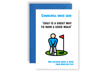 Churchill Said 'Golf Is A Great Way To Ruin A Good Walk' - Card