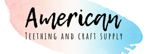 American Teething and Craft Supply