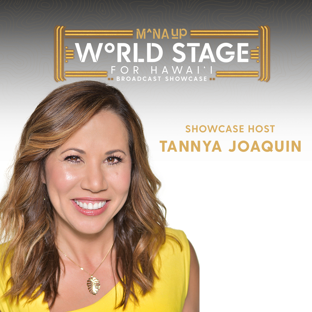 LIVING808'S TANNYA JOAQUIN TO HOST MANA UP SHOWCASE
