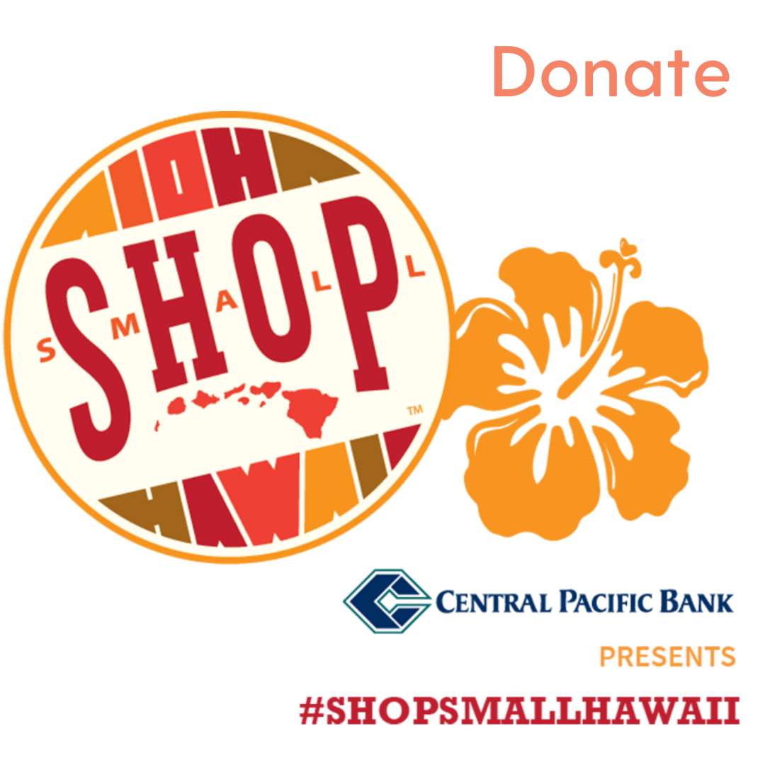 DONATE: Shop Small Hawaii - Our Showcase Nonprofit Partner!