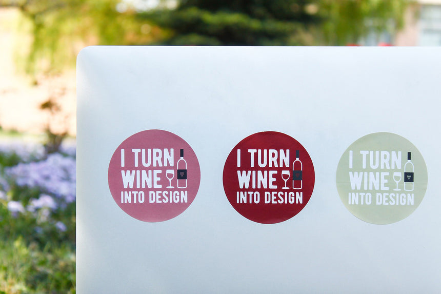 I turn wine into design | Sticker