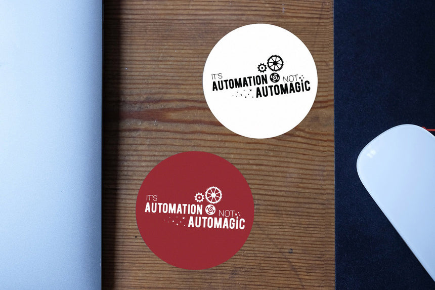It's automation, not automagic  | Sticker
