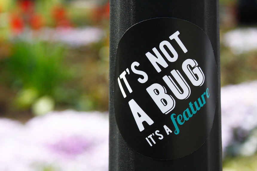 It's not a bug, it's a feature | Sticker