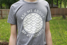 Load image into Gallery viewer, Ask Me About My Keyboards T-Shirt
