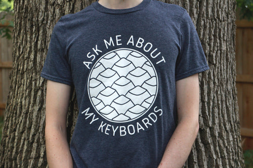 Ask Me About My Keyboards T-Shirt