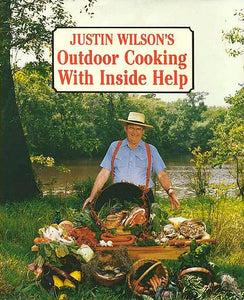 Justin Wilson's Outside Cooking with Inside Help