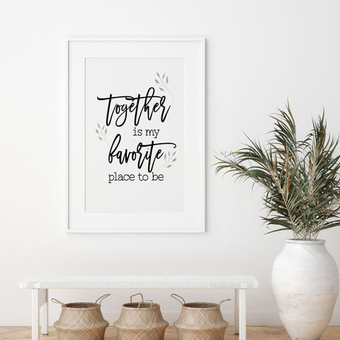 Together is my favorite place to be sign. home decor. living room decor.