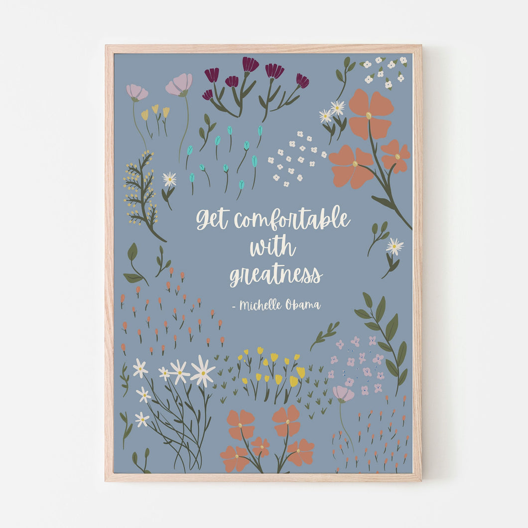 Get Comfortable with Greatness - Michelle Obama Floral Quote