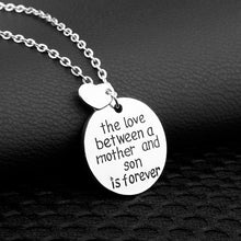 Load image into Gallery viewer, The Love Between a Mother and Son is Forever Necklace