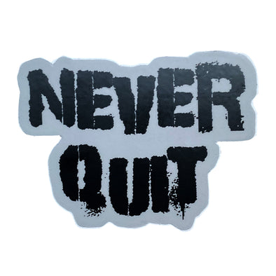 Sticker- Never Quit
