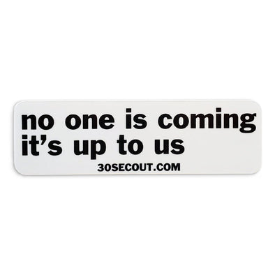 Sticker- No One is Coming