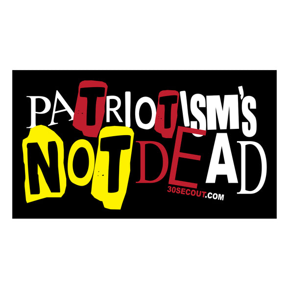 Sticker- Patriotism's Not Dead