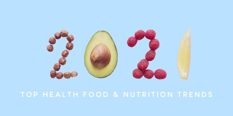 Top Health Food & Nutrition Trends 2021