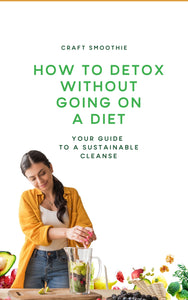 How To Detox Without Going On A Diet eBook