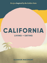 Load image into Gallery viewer, CALIFORNIA LIVING + EATING