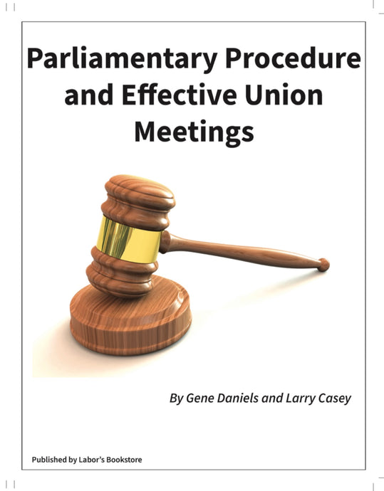Parliamentary Procedure and Effective Union Meetings