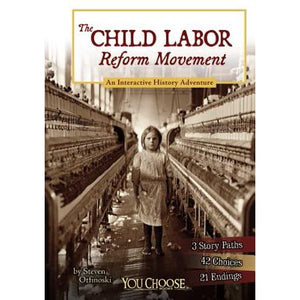 The Child Labor Reform Movement: An Interactive History Adventure