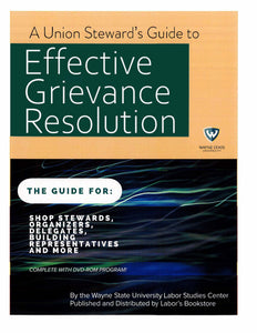 A Union Steward's Guide to Effective Grievance Resolution (DVD) plus PDF instructional booklet
